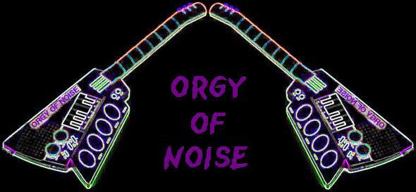 ORGY OF NOISE GUITARZ