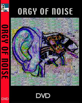 ORGY OF NOISE DVD