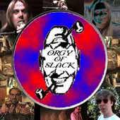ORGY OF SLACK CD