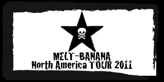 MELT-BANANA TOUR 2011